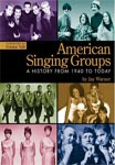 American Singing Groups - A History From 1940 To Today.